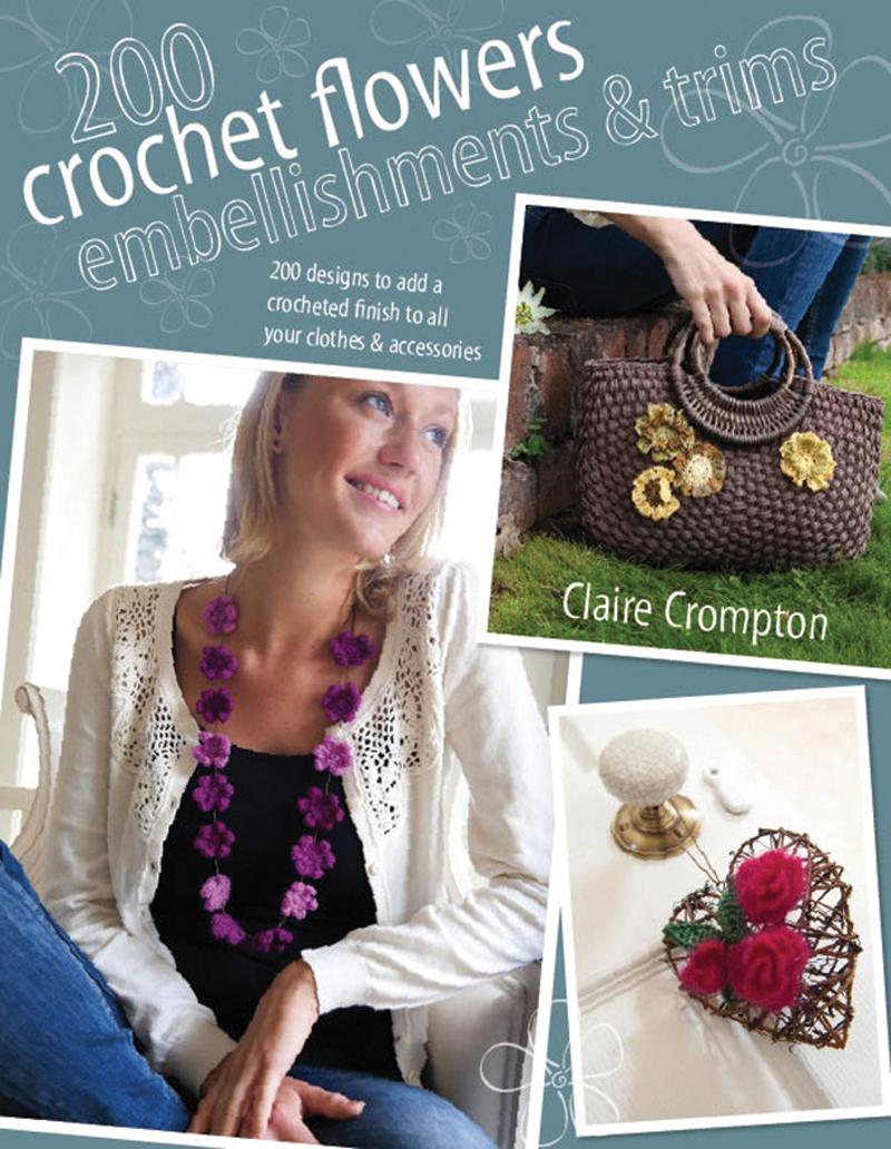 200 Crochet Flowers, Embellishments & Trims