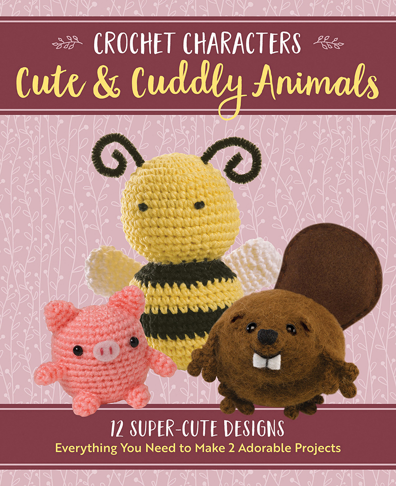 Crochet Characters Cute & Cuddly Animals Kit