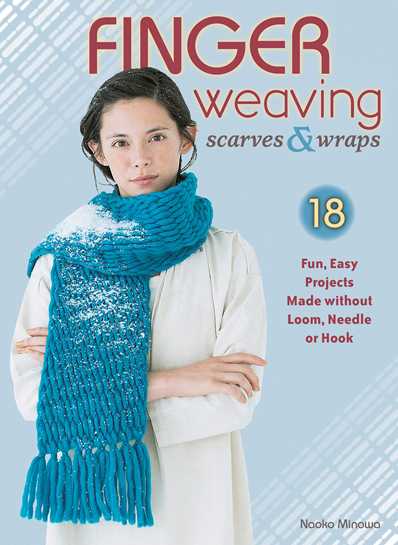 Finger Weaving Scarves & Wraps