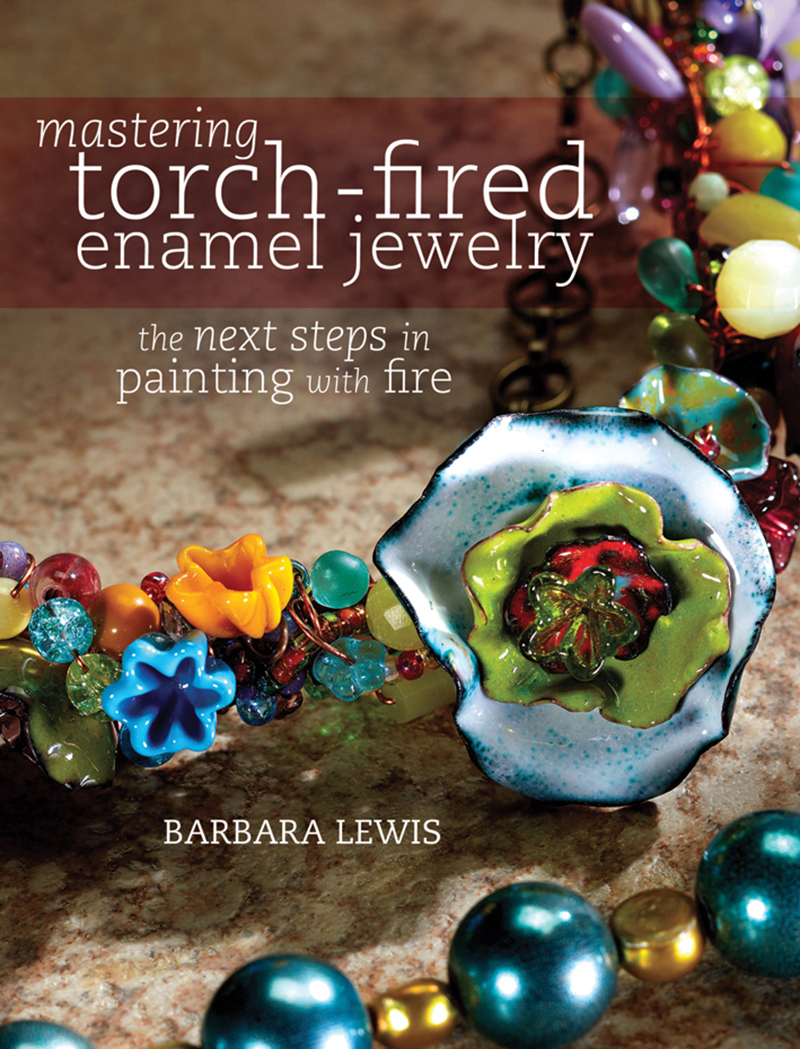Mastering Torch-Fired Enamel Jewelry