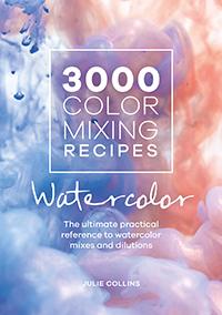3000 Color Mixing Recipes: Watercolor