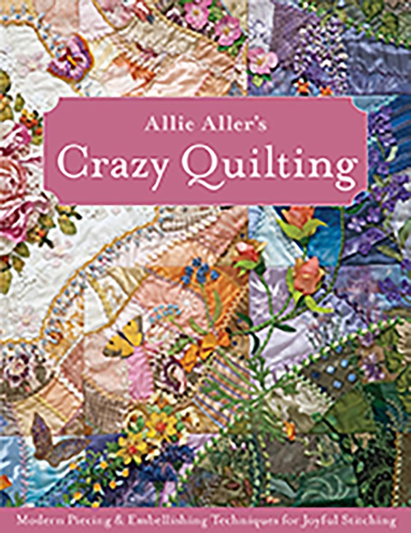 Allie Aller's Crazy Quilting: