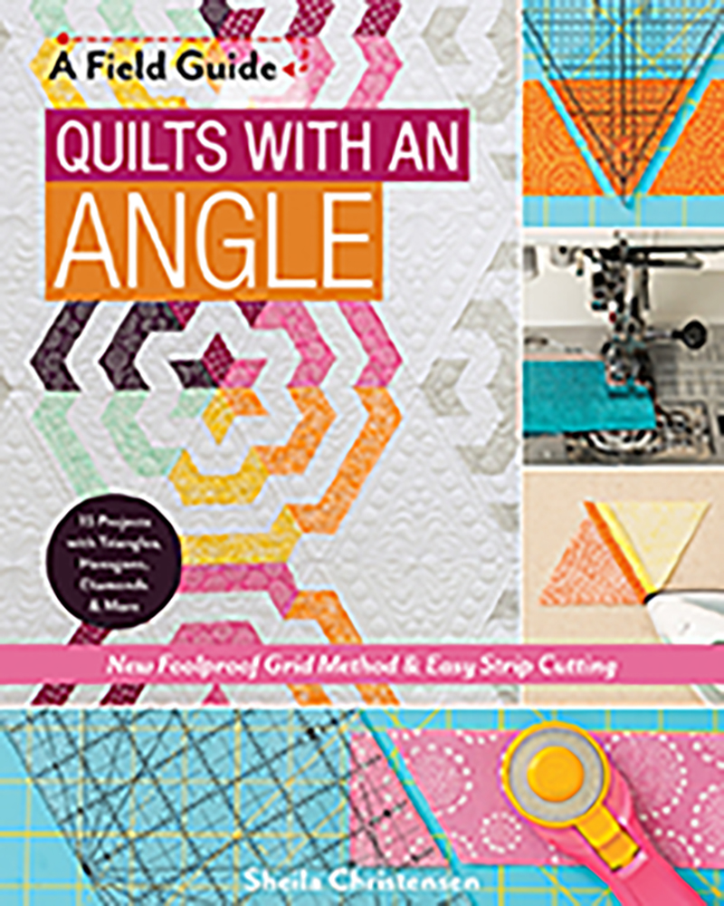 A Field Guide - Quilts with an Angle