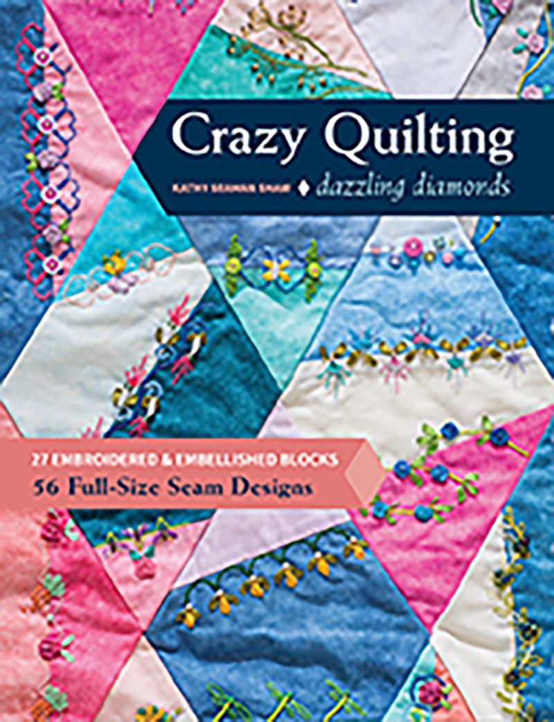 Crazy Quilting Dazzling Diamonds
