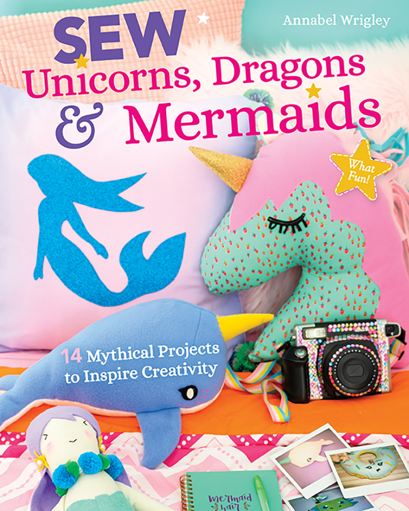 Sew Unicorns, Dragons & Mermaids, What Fun!