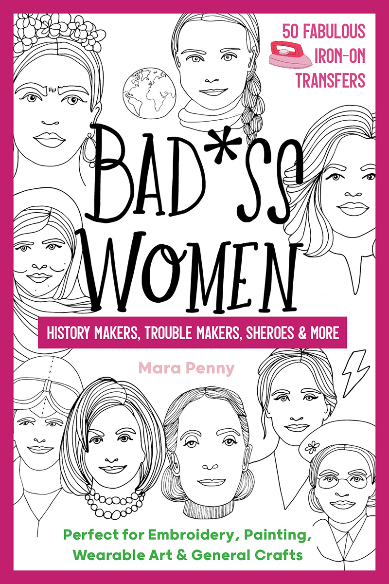 Badass Women - History Makers, Trouble Makers, Sheroes & More