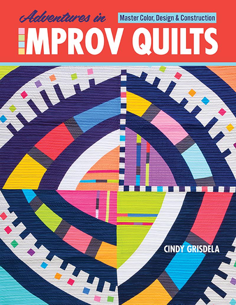 Adventures in Improv Quilts