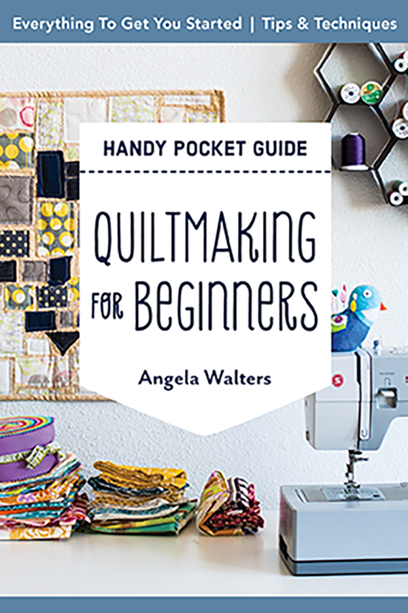 Handy Pocket Guide: Quiltmaking for Beginners