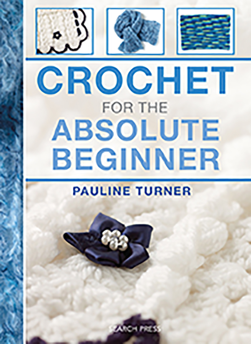 Crochet for the Absolute Beginner