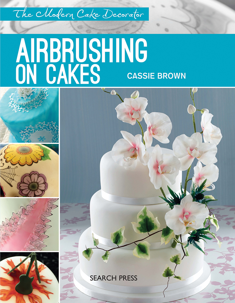Modern Cake Decorator: Airbrushing on Cakes