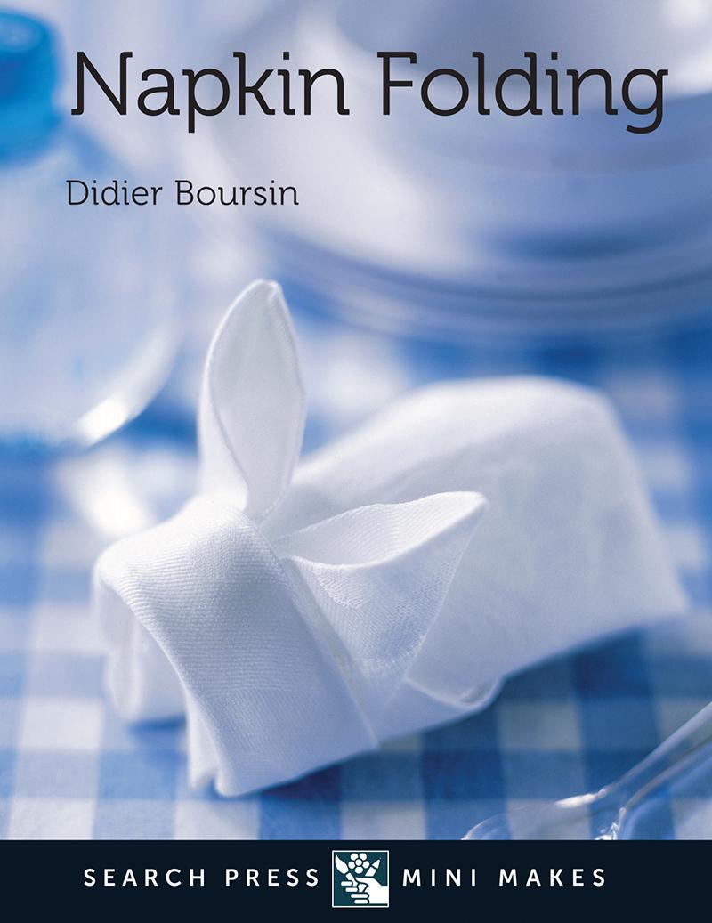 Search Press Mini Makes: Napkin Folding