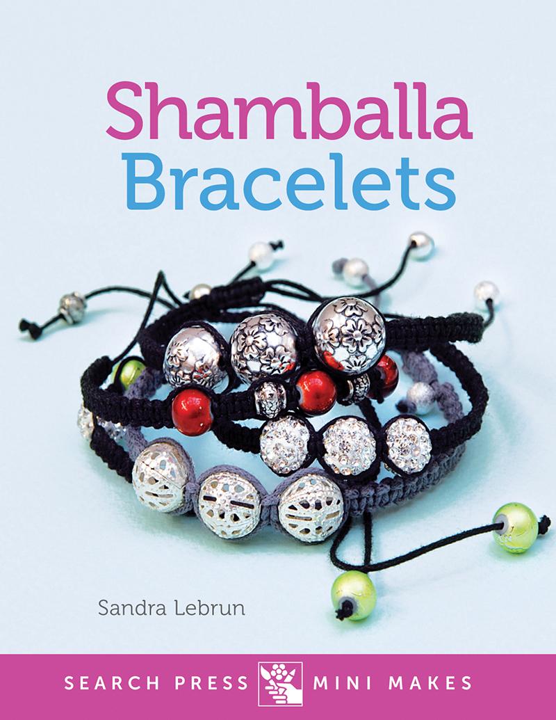 Search Press Mini Makes: Shamballa Bracelets