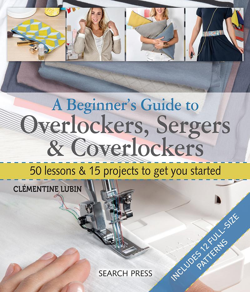 A Beginner's Guide to Overlockers, Sergers & Coverlockers