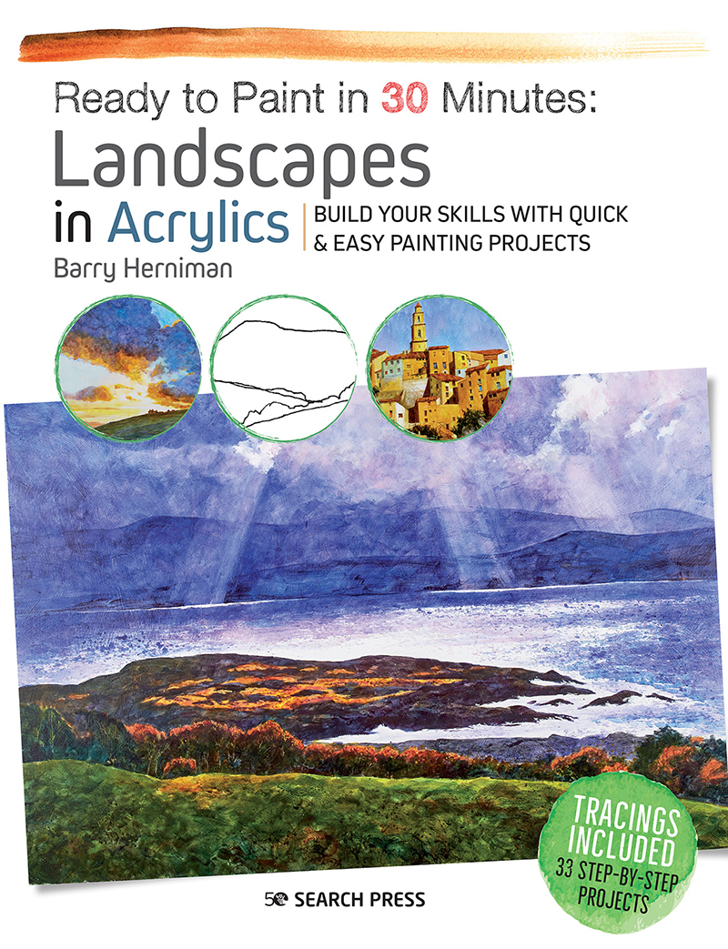 Ready to Paint in 30 Minutes: Landscapes in Acrylics