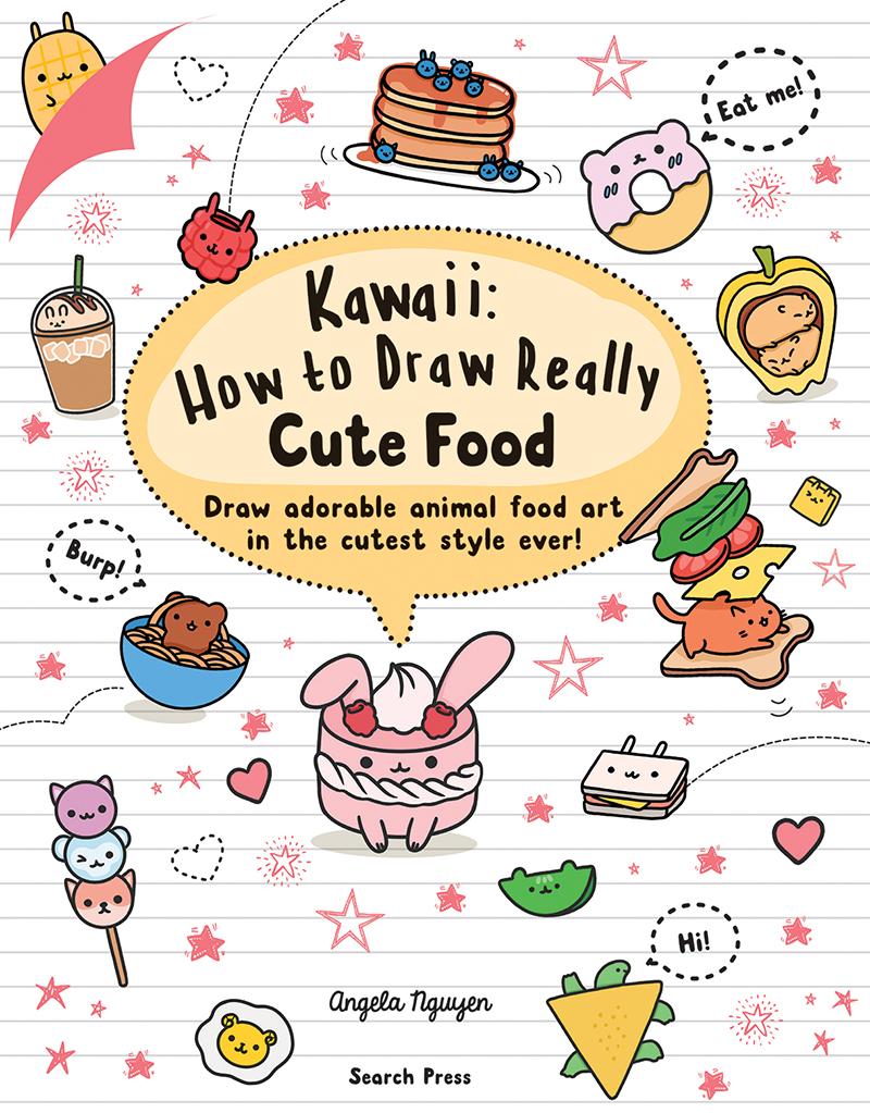 Kawaii: How to Draw Really Cute Food