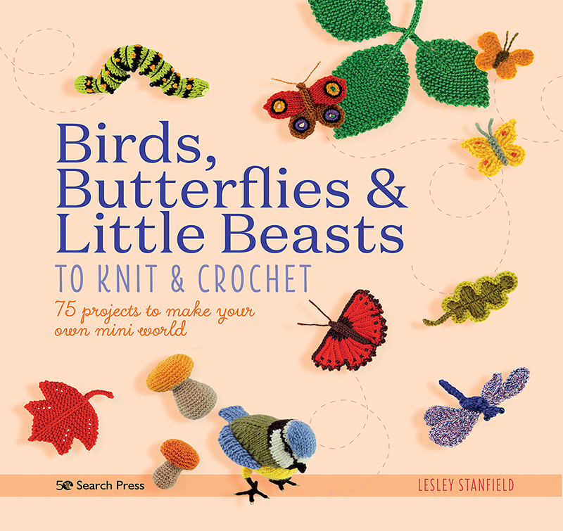Birds, Butterflies & Little Beasts to Knit & Crochet