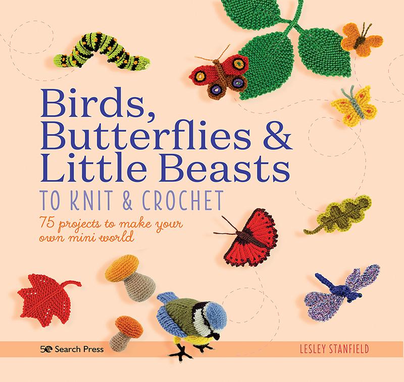 Birds, Butterflies & Little Beasts to Knit & Crochet