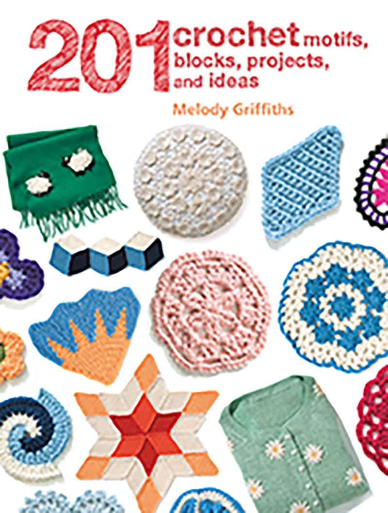201 Crochet Motifs, Blocks, Projects and Ideas