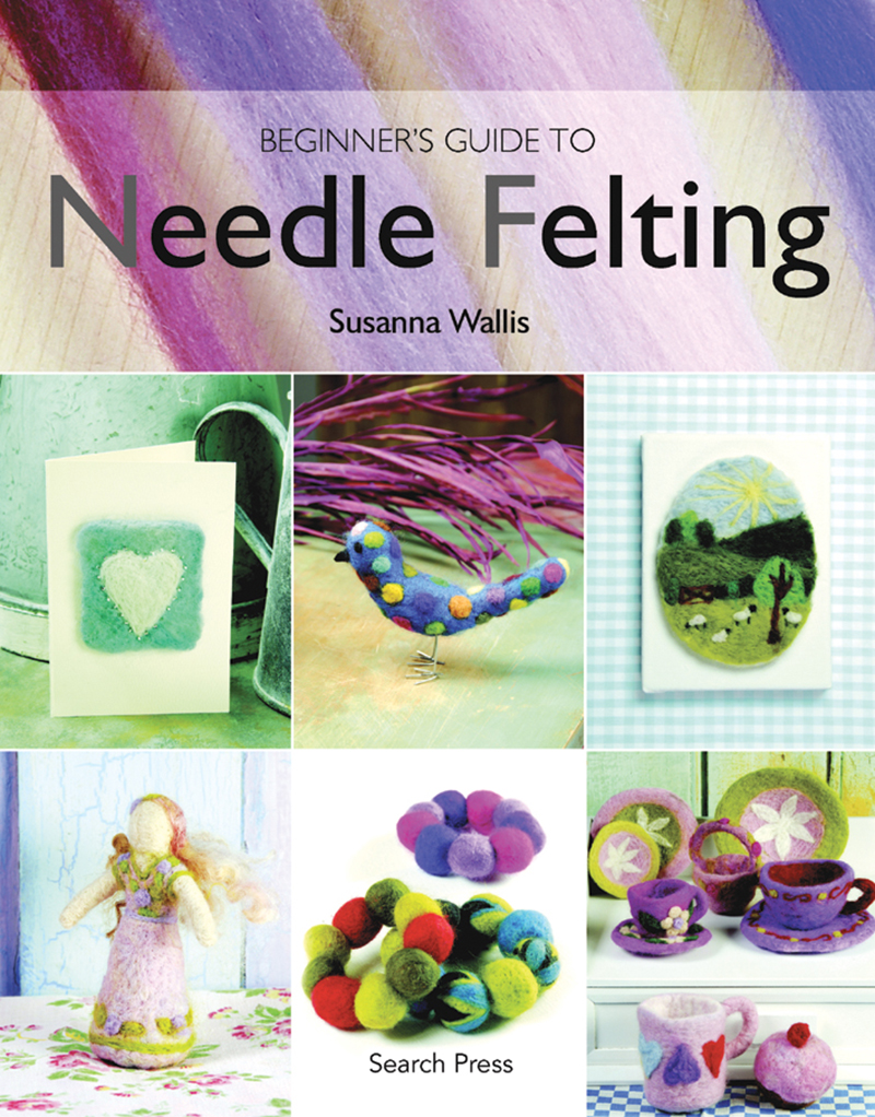 Beginner's Guide to Needle Felting