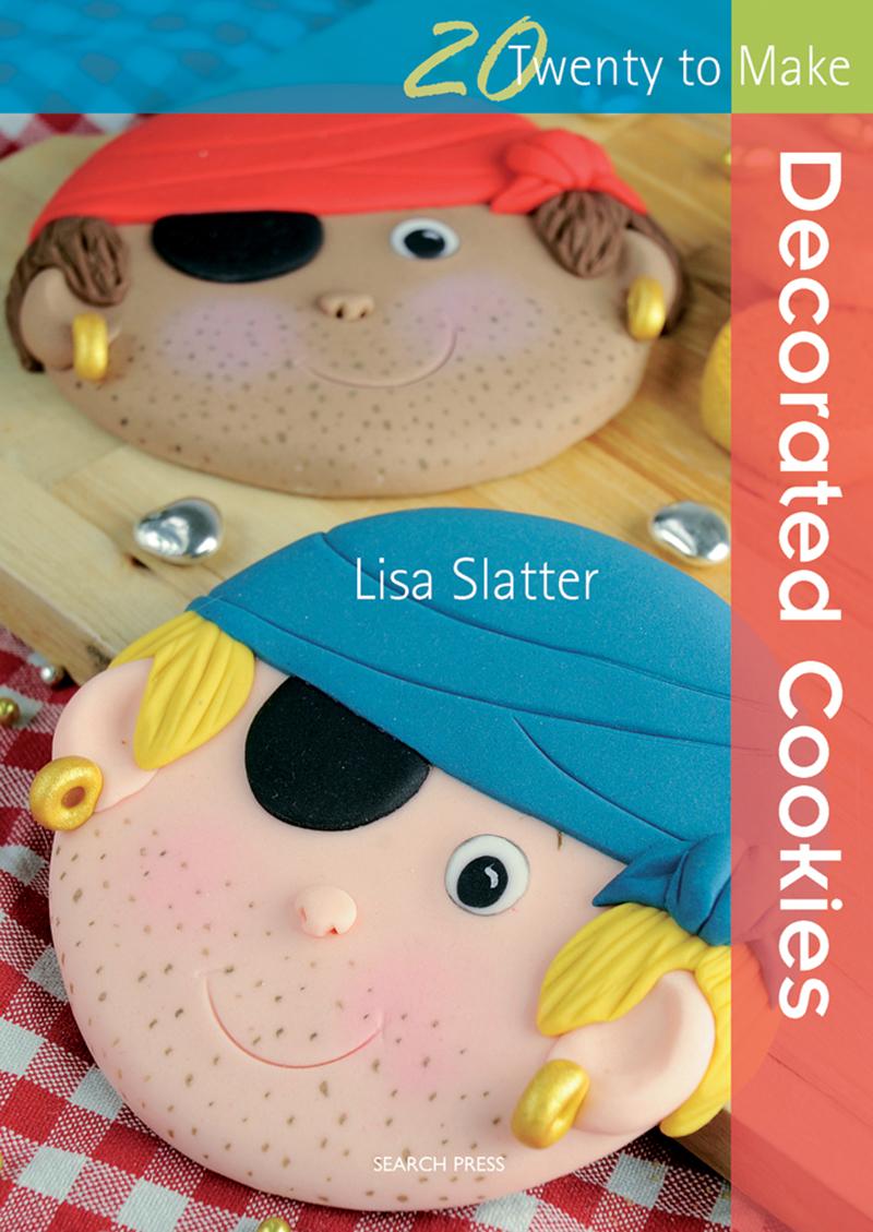 Twenty to Make: Decorated Cookies
