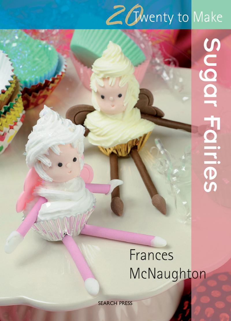 Twenty to Make: Sugar Fairies