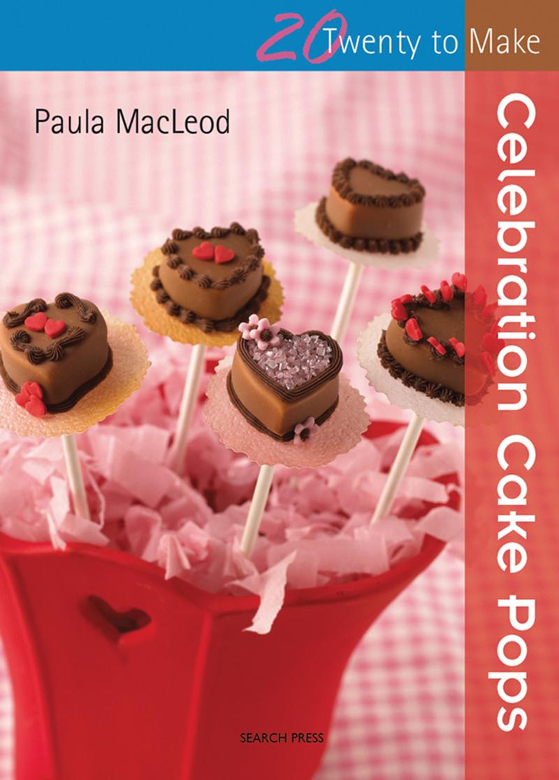Twenty to Make: Celebration Cake Pops