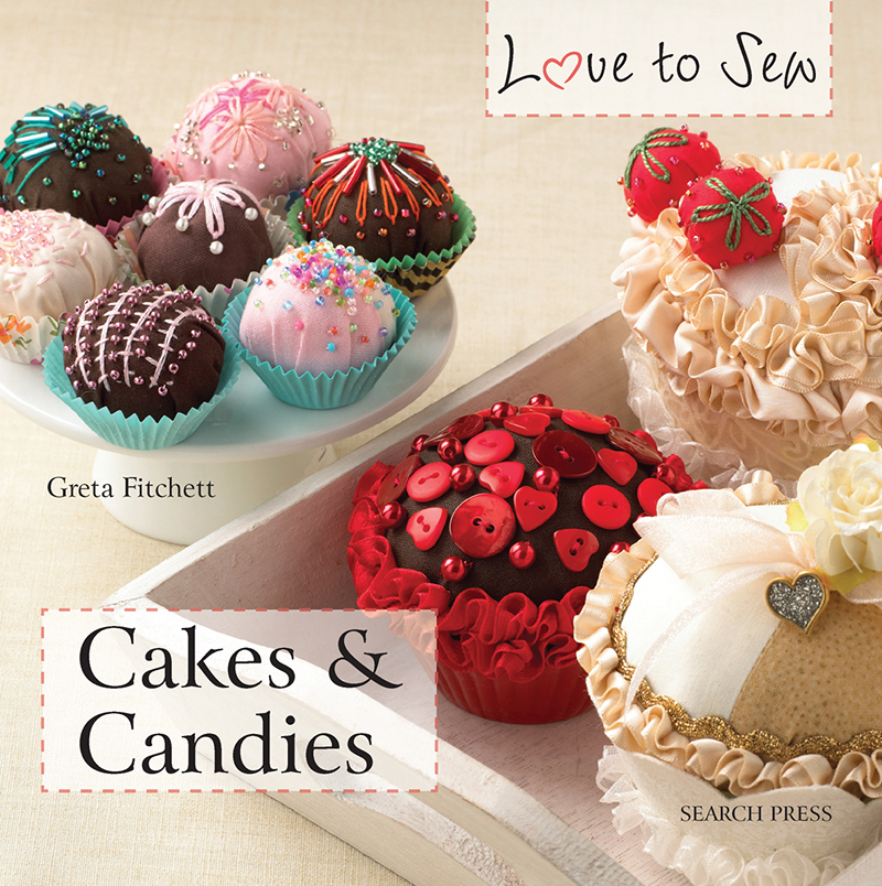 Love to Sew: Cakes & Candies