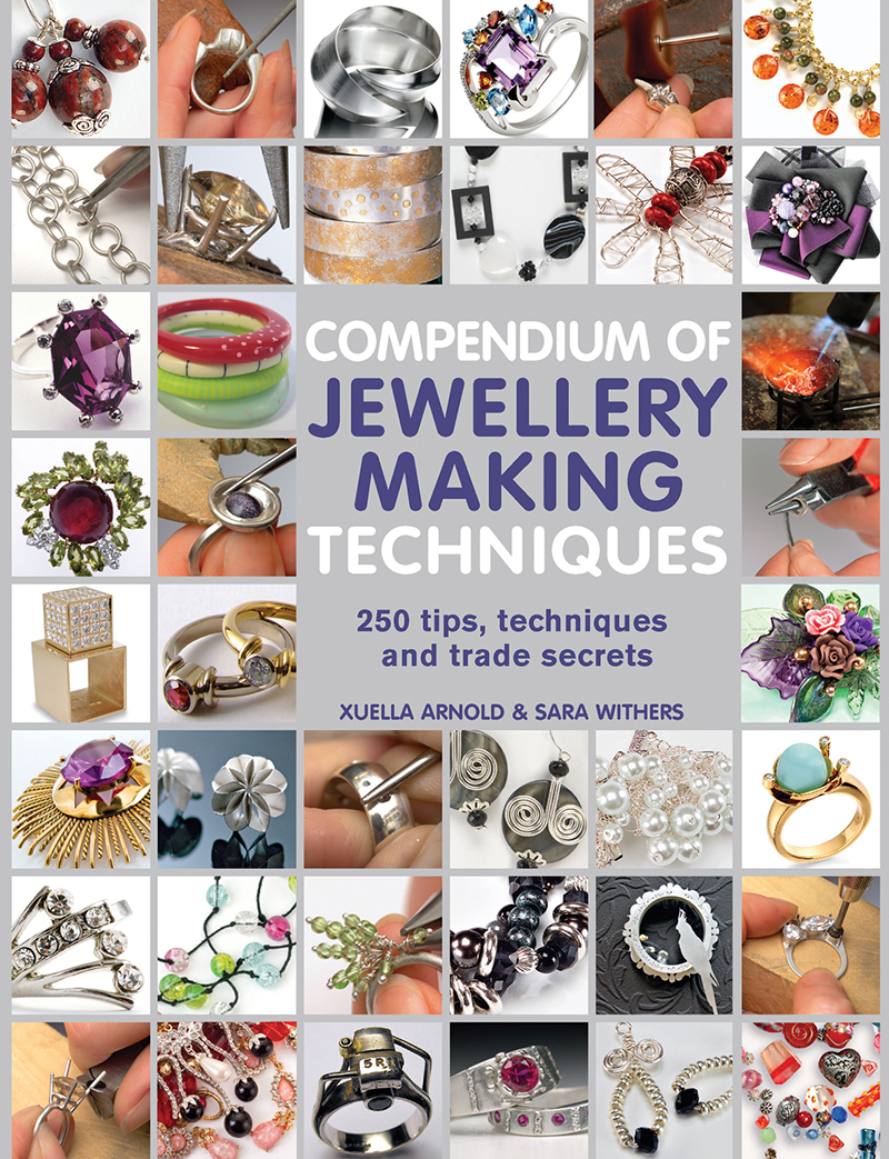 Compendium of Jewellery Making Techniques