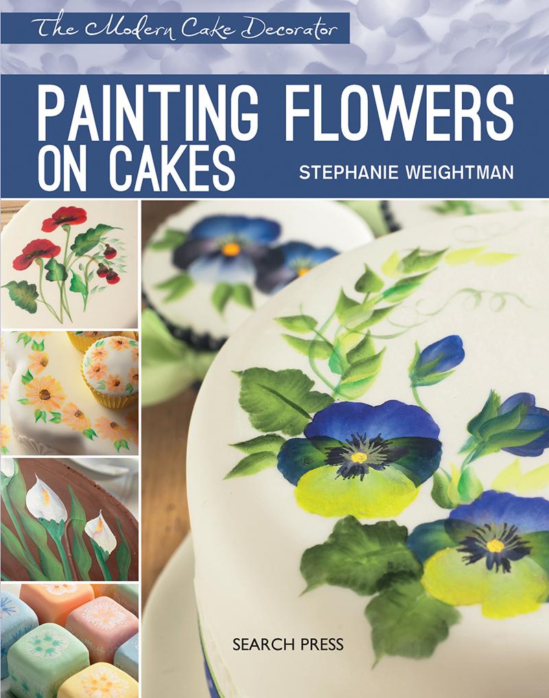 Modern Cake Decorator: Painting Flowers on Cakes