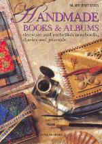 Handmade Books & Albums: Decorate & Embellish Notebooks