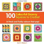 100 Colourful Granny Squares To Crochet