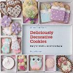 Deliciously Decorative Cookies: Easy To Make Cookie Creation