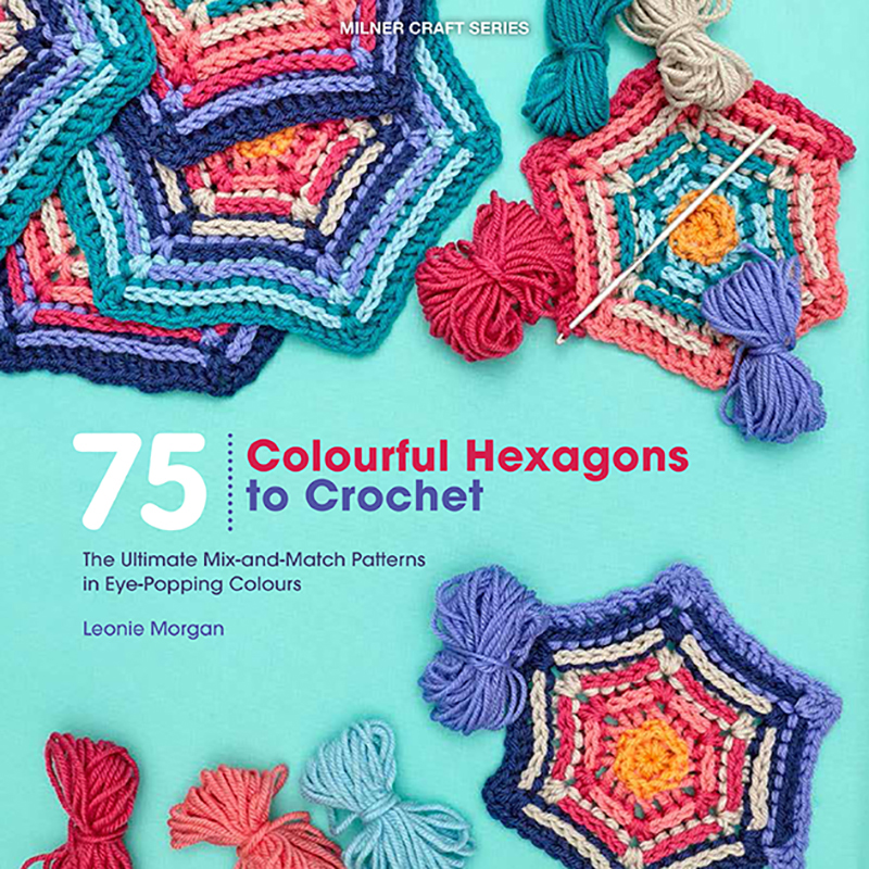 75 Colourful Hexagons To Crochet: The Ultimate Mix-And-Match