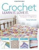Crochet: Learn It. Love It