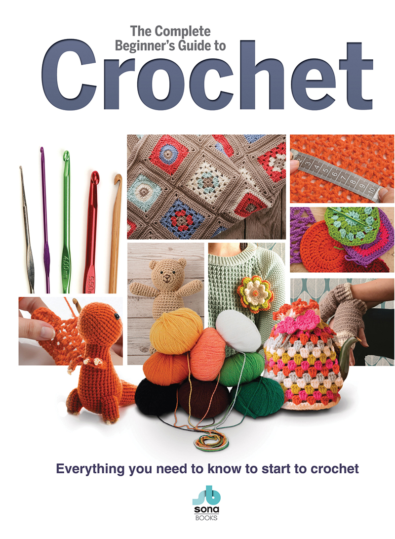 The Complete Beginner's Guide to Crochet
