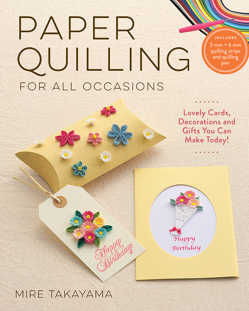 Paper Quilling for All Occasions