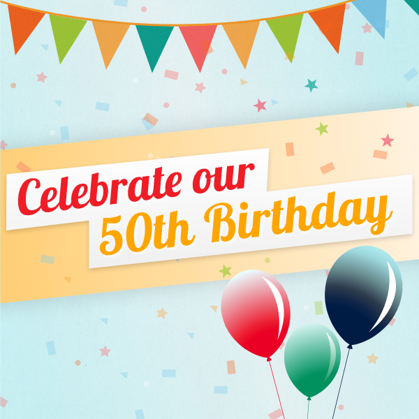 Celebrate our 50th birthday